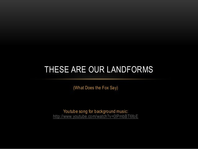 These are our landforms