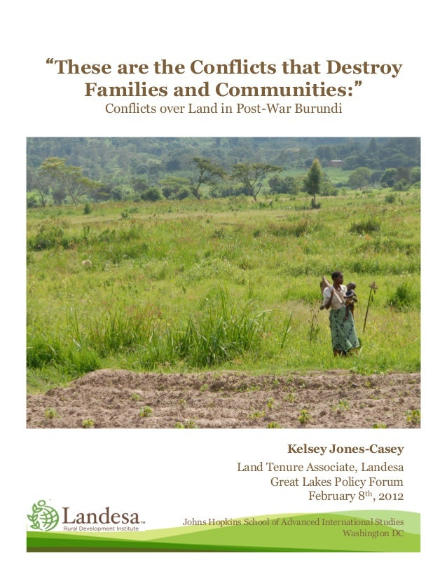 These are the Conflicts that Destroy  Families and Communities:     Conflicts over Land in Post-War Burundi               ...