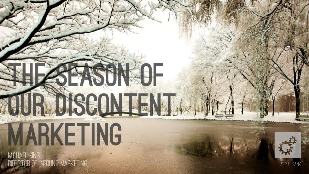 The Season of our Discontent Marketing