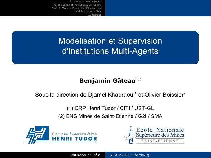 Problématique et objectifs        Organisation et Institution Multi-Agents       MaBeli: Modèle d'Institution Électronique...