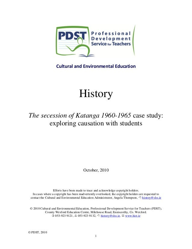 © PDST, 2010 1 Cultural and Environmental Education History The secession of Katanga 1960-1965 case study: exploring causa...