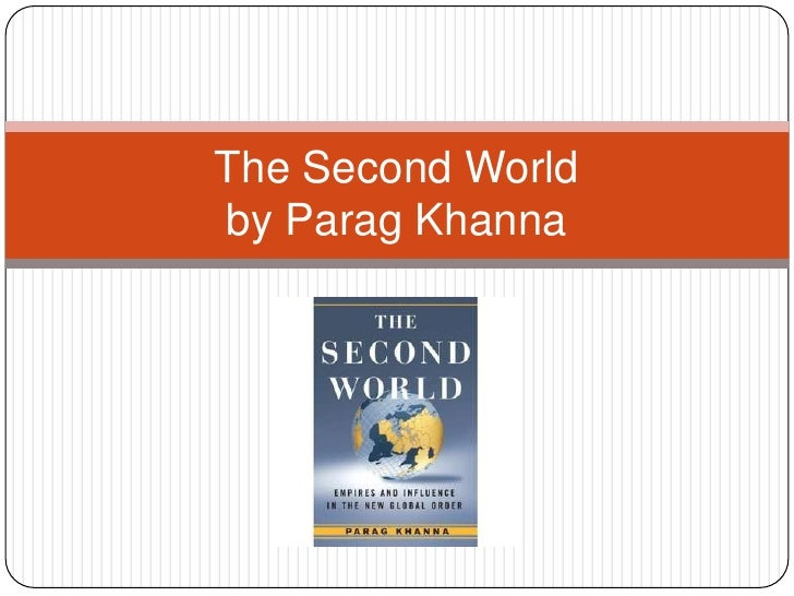 The Second Worldby ParagKhanna<br />