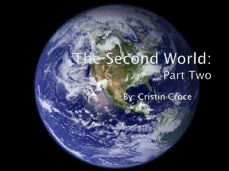 The Second World:Part Two<br />By: Cristin Croce<br />