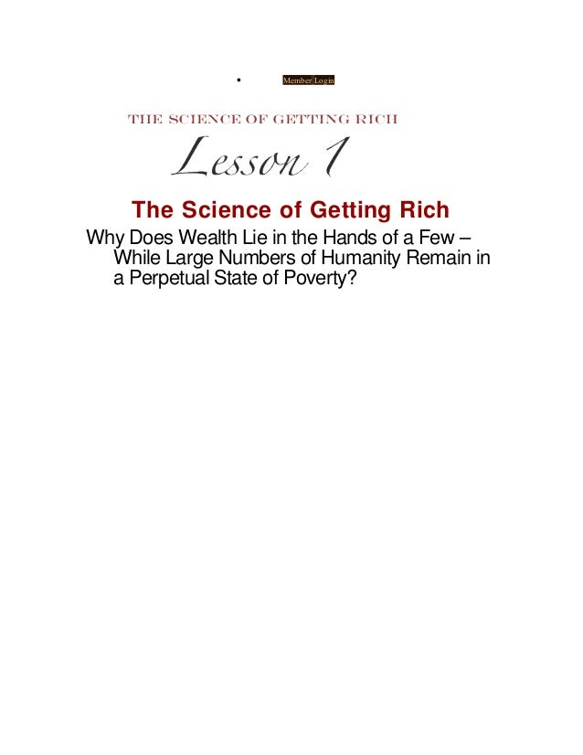 •    Member Login    The Science of Getting RichWhy Does Wealth Lie in the Hands of a Few –  While Large Numbers of Humani...