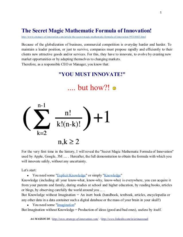 1 TheSecretMagicMathematicFormulaofInnovation! http://www.strategyofinnovation.com/articlethesecretmagic...
