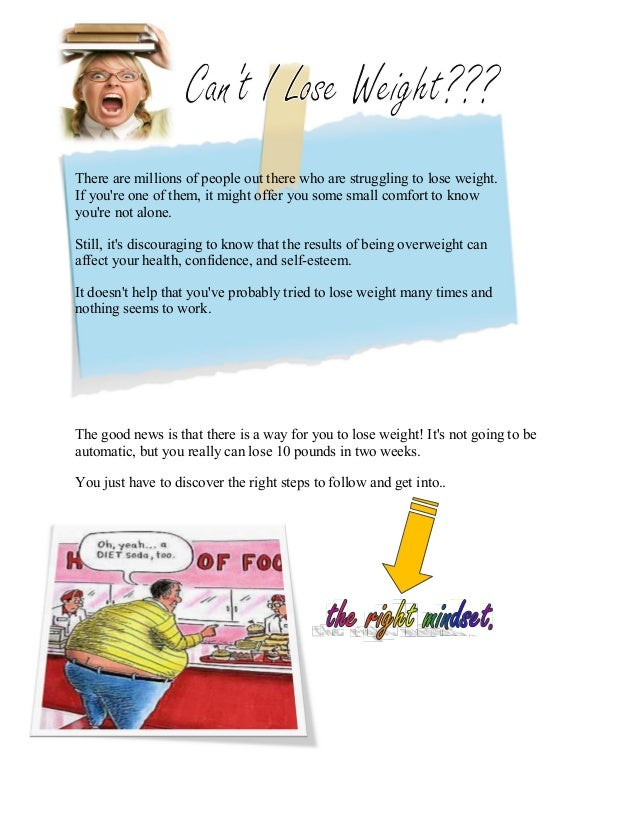 There are millions of people out there who are struggling to lose weight.If youre one of them, it might offer you some sma...