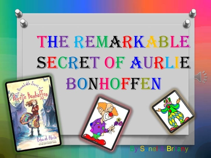 The RemarkableSecretofAurlieBonhoffen<br />BySanel&Britany<br />