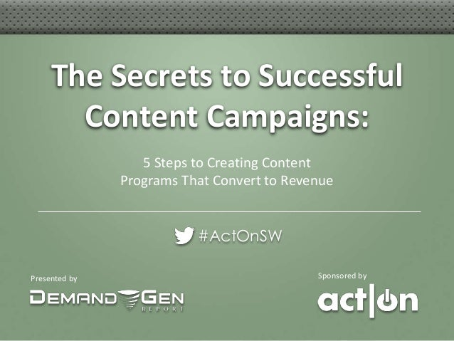 The Secrets to Successful       Content Campaigns:                  5 Steps to Creating Content               Programs Tha...