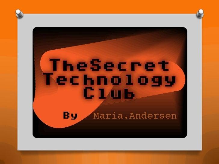 The Secret Technology Club