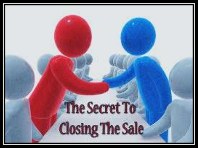 The secret to closing the sale