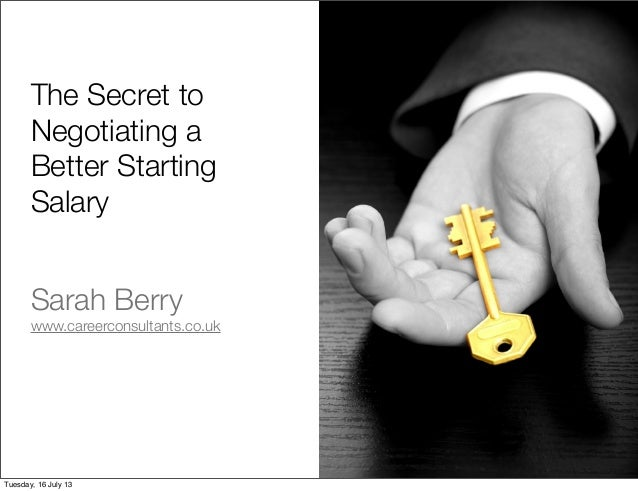 the secret to negotiating a better starting salary