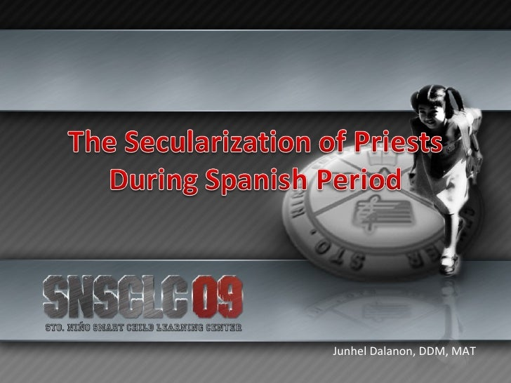 The Secularization Of Priests During The Spanish Period