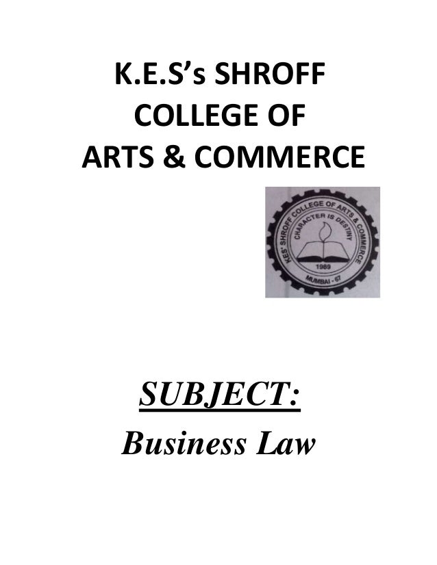 K.E.S's SHROFF COLLEGE OF ARTS & COMMERCE  SUBJECT: Business Law