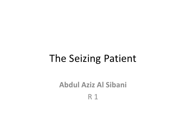 The seizing patient