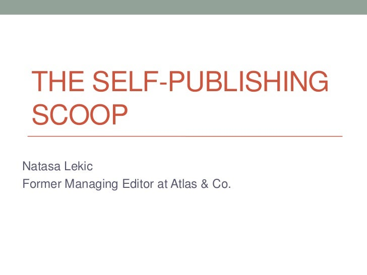 THE SELF-PUBLISHING SCOOPNatasa LekicFormer Managing Editor at Atlas & Co.