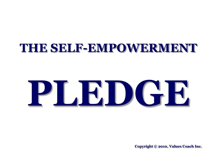 The self  Empowerment pledge powerpointpresentation 100104123237 Phpapp01