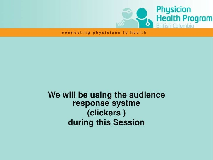 We will be using the audience response systme <br />(clickers )<br />during this Session<br />