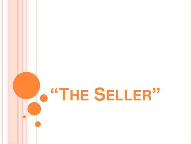"""THE SELLER"""