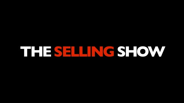 The Selling Show - Telling a Story to Persuade (2012)
