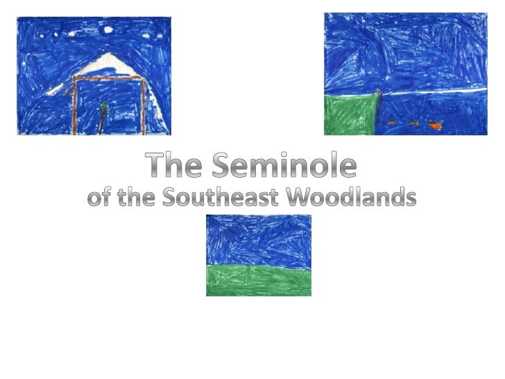 The Seminole<br />of the Southeast Woodlands<br />