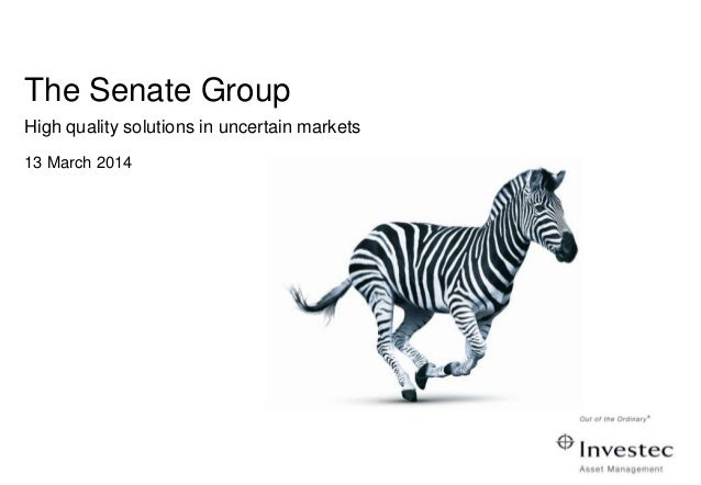 The Senate Group High quality solutions in uncertain markets 13 March 2014