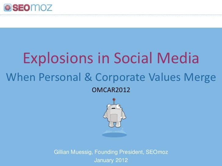 Explosions in Social MediaWhen Personal & Corporate Values Merge                      OMCAR2012        Gillian Muessig, Fo...