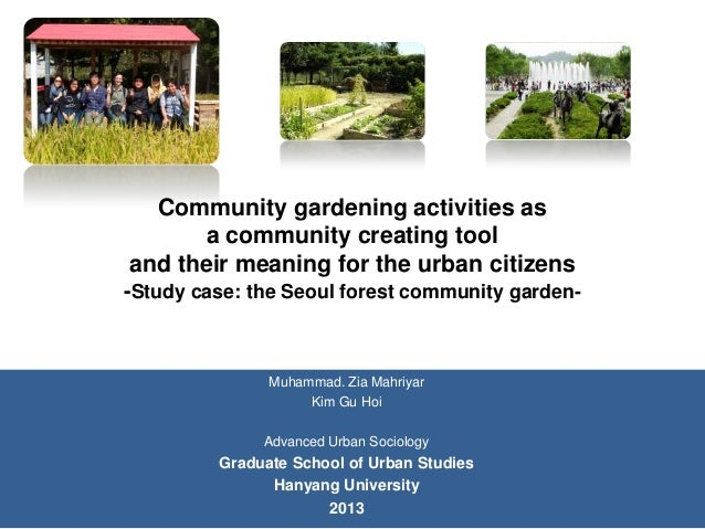 Community gardening activities as a community creating tool and their meaning for the urban citizens -Study case: the Seou...