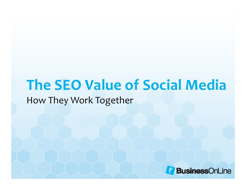 The SEO Value of Social MediaHow They Work Together