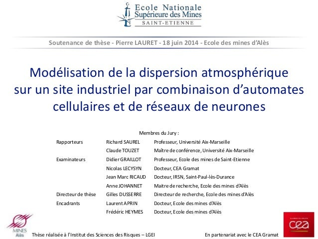Soutenance de thèse - Pierre LAURET - 18 juin 2014 - Ecole des mines d'Alès  Modélisation de la dispersion atmosphérique  ...
