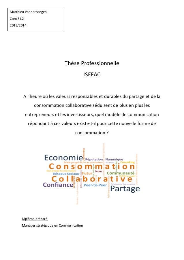 ! ! ! Thèse&Professionnelle! ISEFAC! ! A!l'heure!où!les!valeurs!responsables!et!durables!du!partage!et!de!la! consommation...