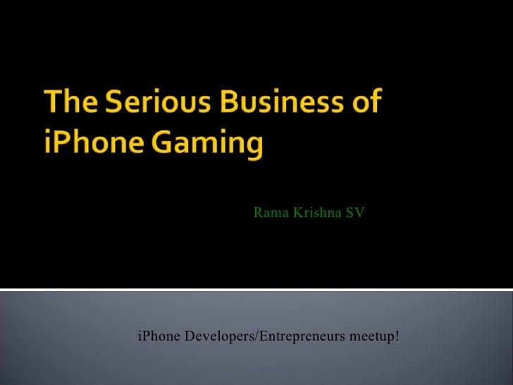 iPhone Developers/Entrepreneurs meetup! Rama Krishna SV