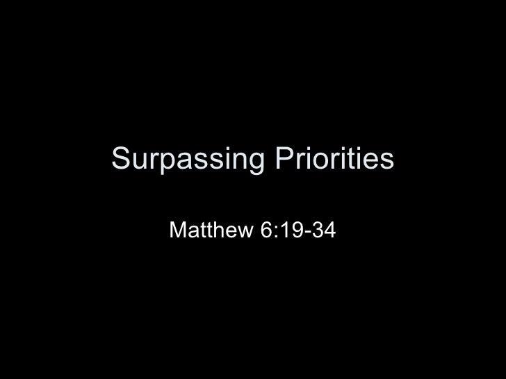 Surpassing Priorities Matthew 6:19-34