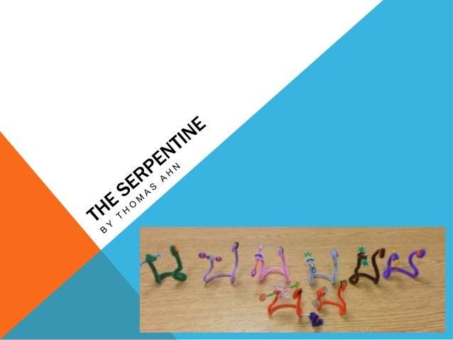 The serpentine