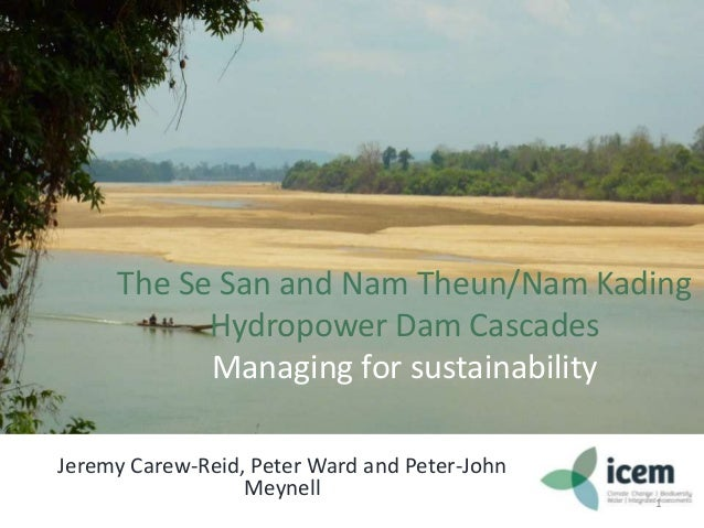 The se san and nam theun nam kading hydropower dam cascades