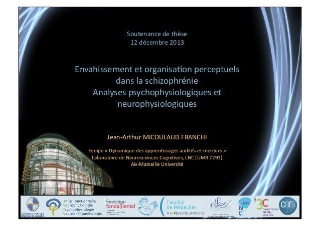Soutenance  de  thèse   12  décembre  2013    Envahissement  et  organisa:on  perceptuels     dans ...