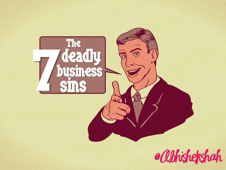 The Seven Deadly Business Sins