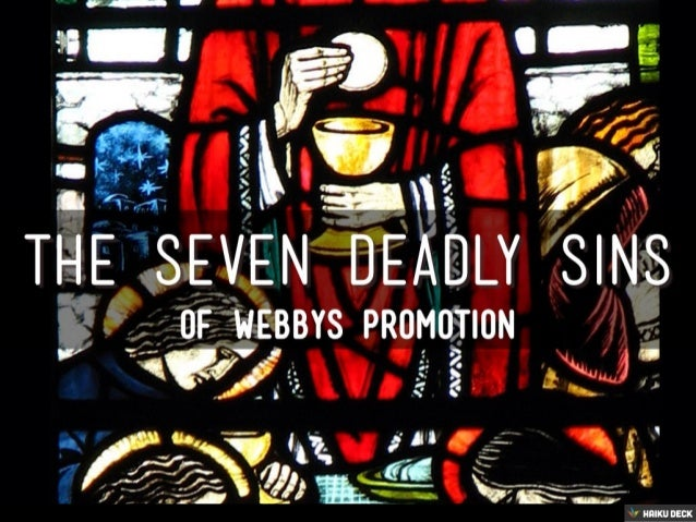 The Seven Deadly Sins of #Webbys Promotion