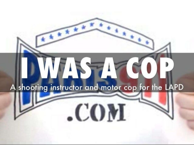 I was a LAPD motor cop and firearms instructor - But now I am a Realtor