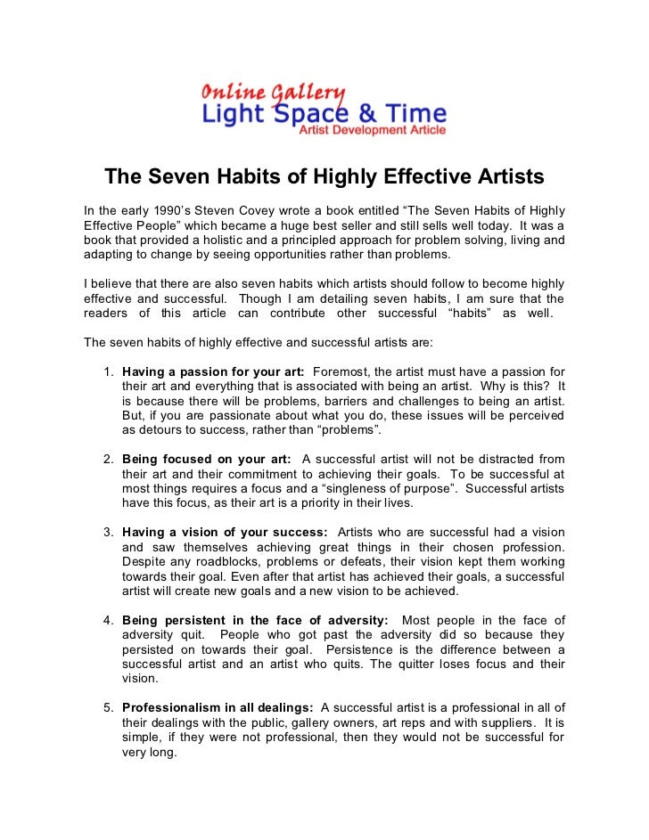 "The Seven Habits of Highly Effective ArtistsIn the early 1990's Steven Covey wrote a book entitled ""The Seven Habits of Hi..."
