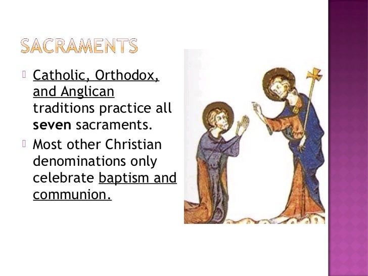 a description of baptism as one of the seven sacraments that the roman catholic church practice The faithful practice of the sacraments  church refers to the roman catholic church's claim to be the one true  objections to infant baptism select one.