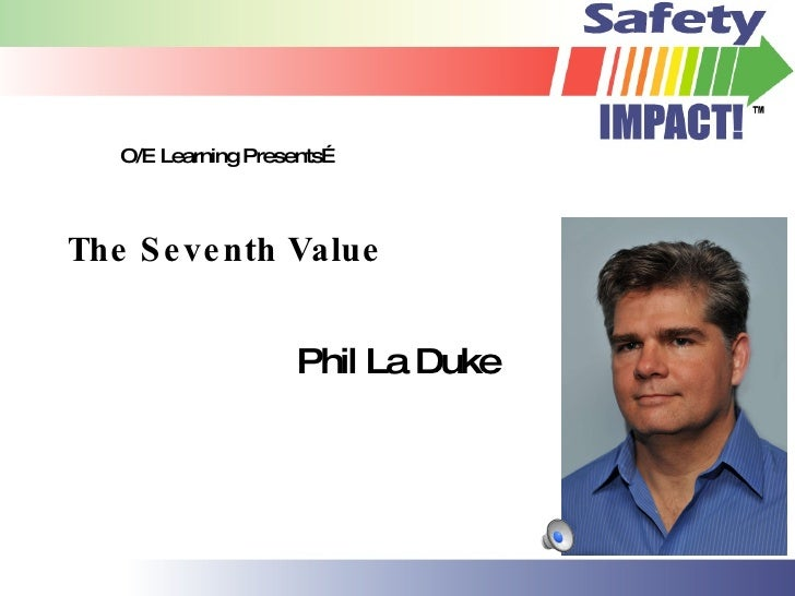 The Seventh Value Phil La Duke O/E Learning Presents…