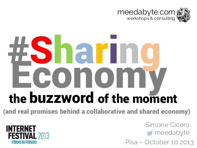 Economy #Sharing (and real promises behind a collaborative and shared economy) the buzzword of the moment Simone Cicero me...