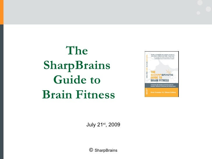 The SharpBrains Guide to Brain Fitness (book presentation)
