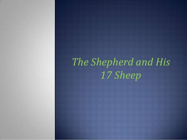 The Shepherd and His 17 Sheep