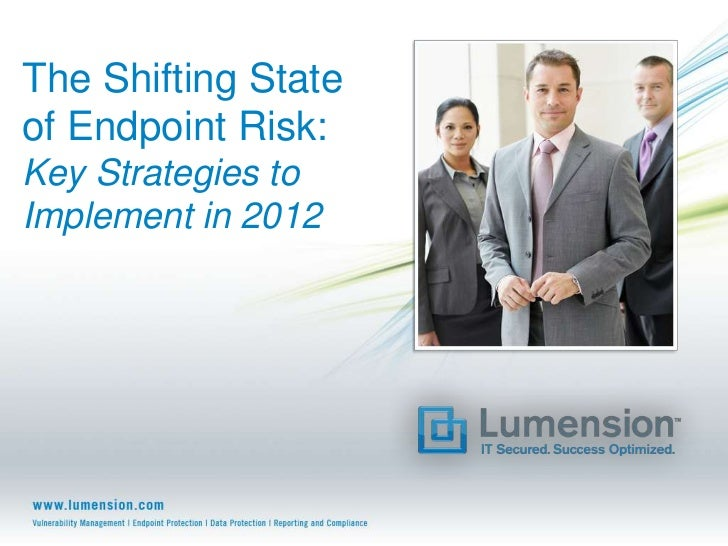 The Shifting Stateof Endpoint Risk:Key Strategies toImplement in 2012