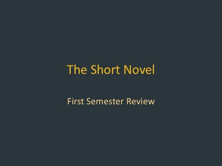 The short novel first semester review