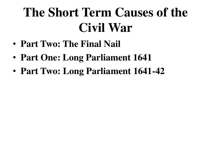 The short term causes of the civil war