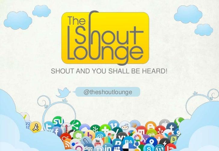 SHOUT AND YOU SHALL BE HEARD!                  @theshoutlounge www.theshoutlounge.com   |   +1 562-366-3539   |   Long Bea...