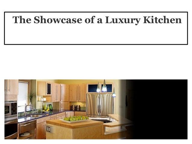 The showcase of a luxury kitchen