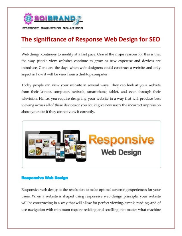 The significance of Response Web Design for SEO Web design continues to modify at a fast pace. One of the major reasons fo...